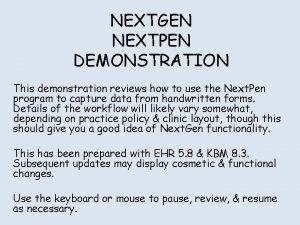 NEXTGEN NEXTPEN DEMONSTRATION This demonstration reviews how to