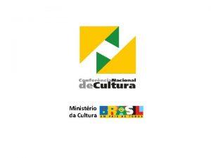Ministrio da Cultura EIXO I Produo Simblica e