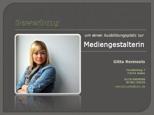 Bewerbung um einen Ausbildungsplatz zur Mediengestalterin Gitta Rennsolo