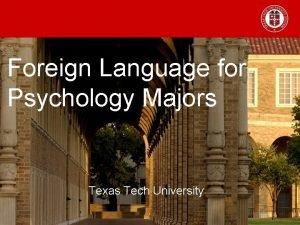 Foreign Language for Psychology Majors Texas Tech University