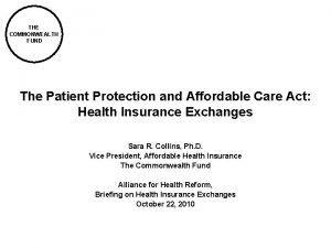 THE COMMONWEALTH FUND The Patient Protection and Affordable