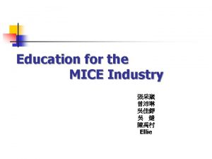Education for the MICE Industry Ellie Government School