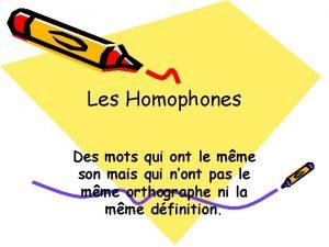 Les Homophones Des mots qui ont le mme