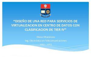DISEO DE UNA RED PARA SERVICIOS DE VIRTUALIZACION