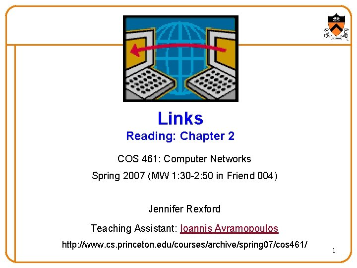Links Reading Chapter 2 COS 461 Computer Networks