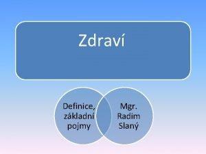 Zdrav Definice zkladn pojmy Mgr Radim Slan Definice