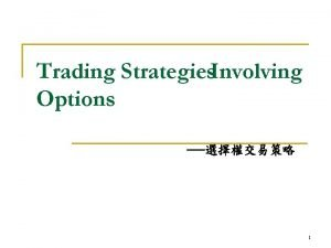 Trading Strategies Involving Options 1 Hypothesis n The