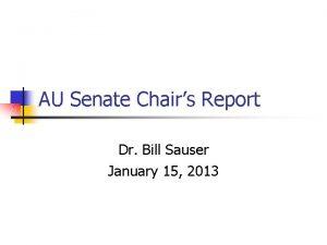 AU Senate Chairs Report Dr Bill Sauser January