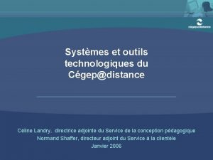 Systmes et outils technologiques du Cgepdistance Cline Landry