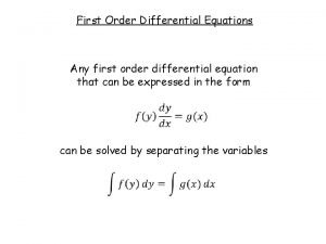 First Order Differential Equations Any first order differential