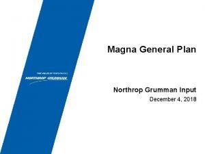 Magna General Plan Northrop Grumman Input December 4