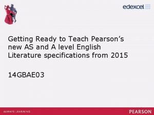 Getting Ready to Teach Pearsons new AS and