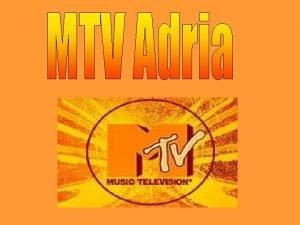 Podatki o MTV Adria KONTAKT Slovenija MTV Adria