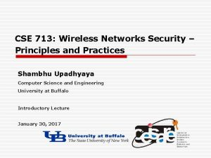 CSE 713 Wireless Networks Security Principles and Practices