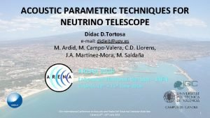 ACOUSTIC PARAMETRIC TECHNIQUES FOR NEUTRINO TELESCOPE Ddac D