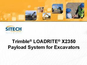 Trimble LOADRITE X 2350 Payload System for Excavators