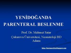YENDOANDA PARENTERAL BESLENME Prof Dr Mehmet Satar ukurova