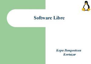Software Libre Kepa Bengoetxea Kortazar Terminologa Basado en