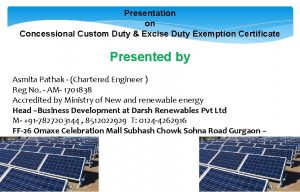 Presentation on Concessional Custom Duty Excise Duty Exemption