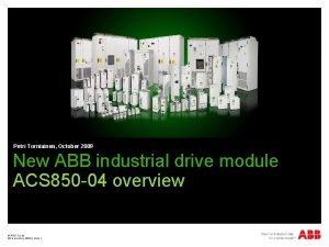 Petri Torniainen October 2009 New ABB industrial drive