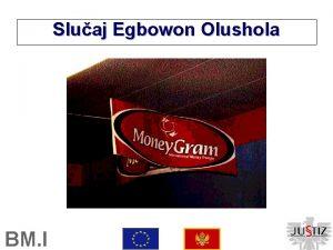 Sluaj Egbowon Olushola BM I Istrage Period istraga