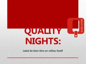 QUALITY NIGHTS Label de bientre en milieu festif