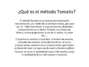 Qu es el mtodo Tomatis El mtodo Tomtis