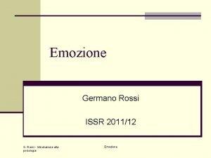 Emozione Germano Rossi ISSR 201112 G Rossi Introduzione