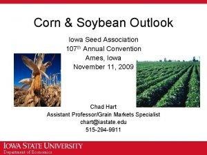 Corn Soybean Outlook Iowa Seed Association 107 th