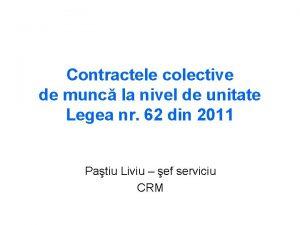 Contractele colective de munc la nivel de unitate