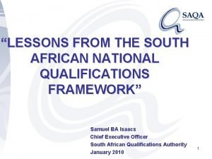 LESSONS FROM THE SOUTH AFRICAN NATIONAL QUALIFICATIONS FRAMEWORK