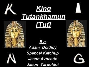 King Tutankhamun Tut By Adam Doididy Spencel Ketchup