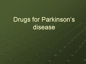 Drugs for Parkinsons disease Pathogenesis of Parkinsons disease