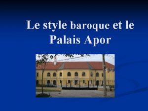 Le style baroque et le Palais Apor Dfinition