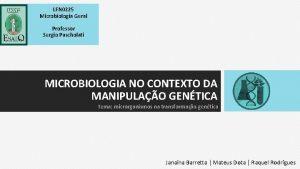 LFN 0225 Microbiologia Geral Professor Sergio Pascholati MICROBIOLOGIA