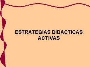 ESTRATEGIAS DIDACTICAS ACTIVAS Roles alumnoinstructor RESUMEN ESTRATEGIAS DIDCTICAS