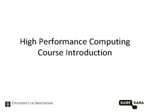High Performance Computing Course Introduction High Performance computing