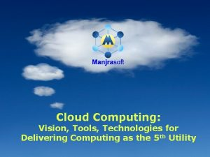 Cloud Computing Vision Tools Technologies for Delivering Computing
