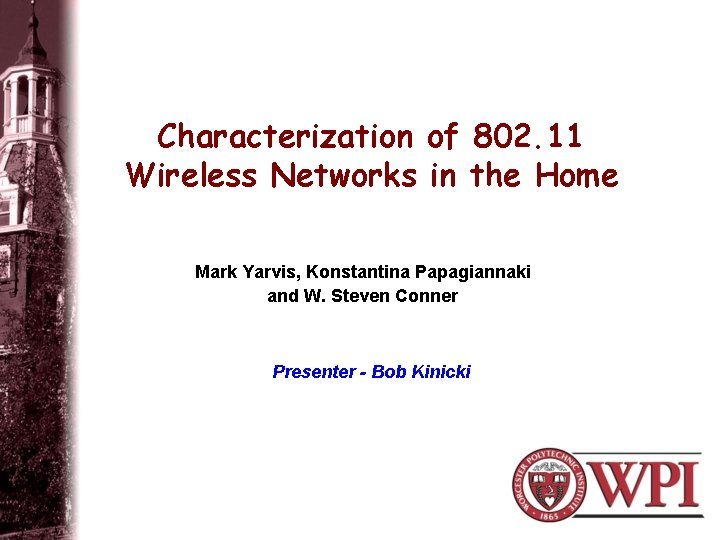 Characterization of 802 11 Wireless Networks in the