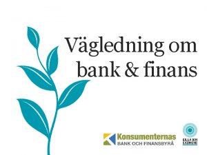 Vgledning om bank finans VGLEDNING OM BANK FINANS