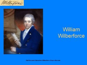 William Wilberforce Hull Museum Education Wilberforce House Museum