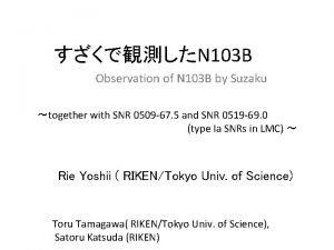 N 103 B Observation of N 103 B