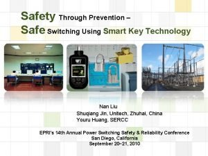 Safety Through Prevention Safe Switching Using Smart Key