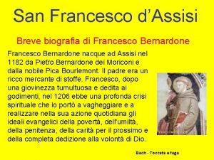San Francesco dAssisi Breve biografia di Francesco Bernardone