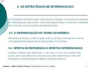 ESGT 6 AS ESTRATGIAS DE DIFERENCIAO As Estratgias