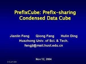 Prefix Cube Prefixsharing Condensed Data Cube Jianlin Feng