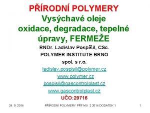 PRODN POLYMERY Vyschav oleje oxidace degradace tepeln pravy