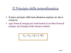 II Principio della termodinamica Il primo principio della