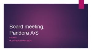 Board meeting Pandora AS AGENDA MULIGHEDER FOR VKST