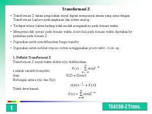 Transformasi Z Transformasi Z dalam pengolahan sinyal digital